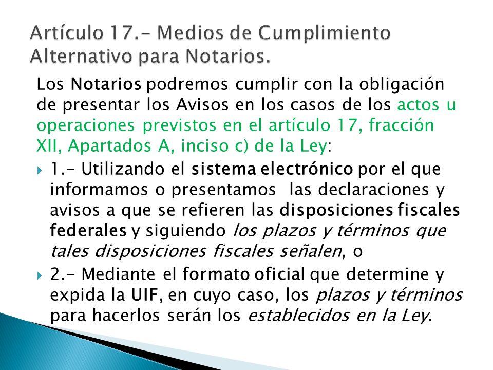 Artículo 17.- Medios de Cumplimiento Alternativo para Notarios.