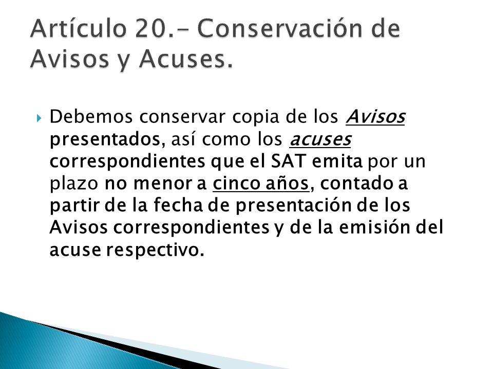 Artículo 20.- Conservación de Avisos y Acuses.