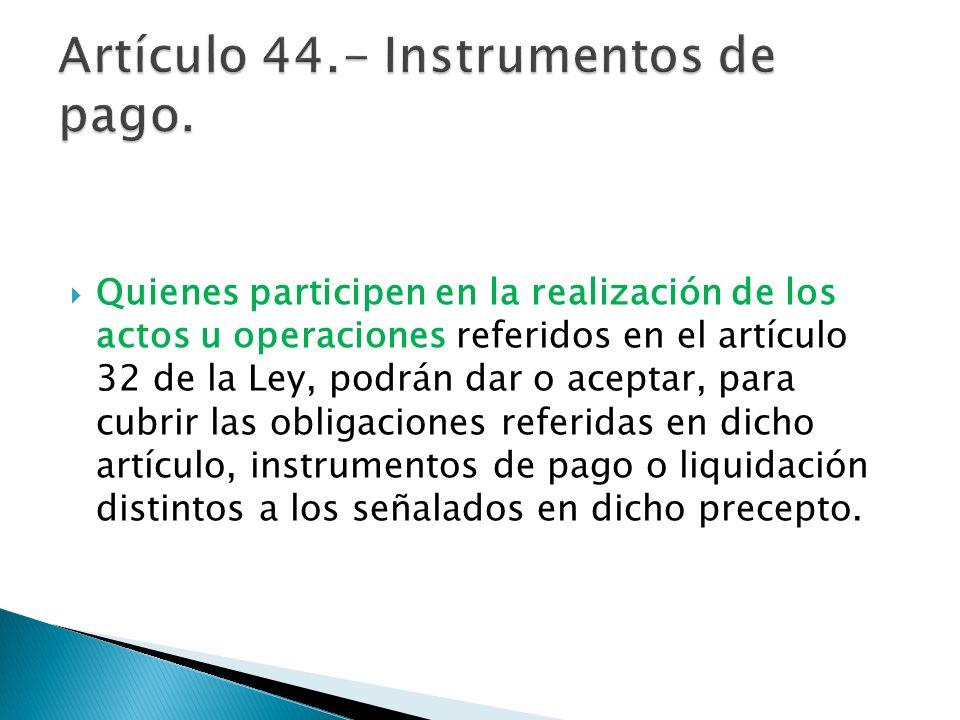 Artículo 44.- Instrumentos de pago.