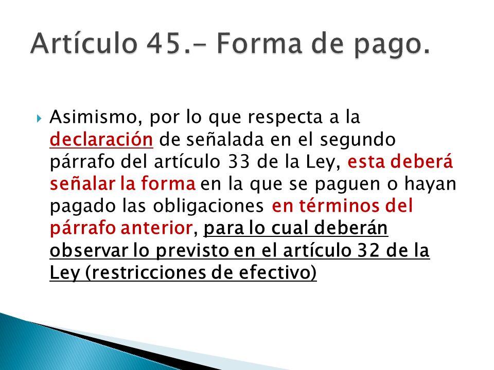 Artículo 45.- Forma de pago.