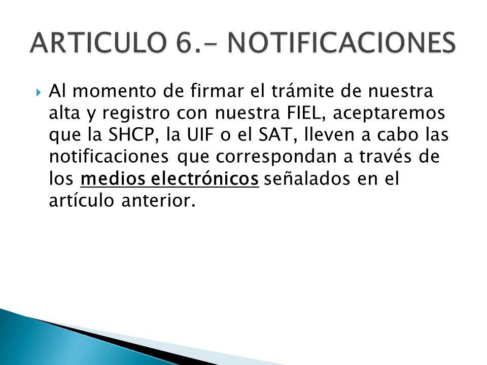 ARTICULO 6.- NOTIFICACIONES