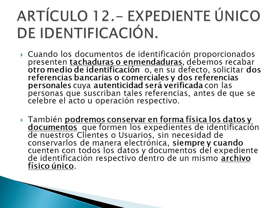ARTÍCULO 12.- EXPEDIENTE ÚNICO DE IDENTIFICACIÓN.