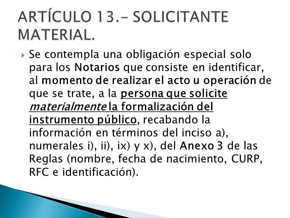 ARTÍCULO 13.- SOLICITANTE MATERIAL.