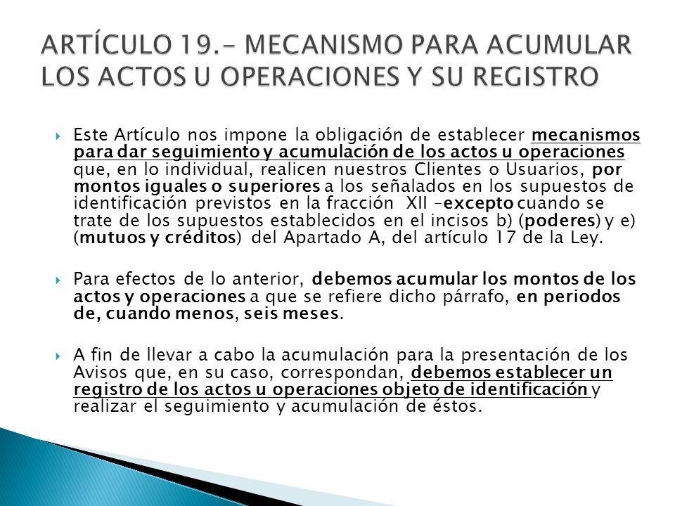 ARTÍCULO 19.- MECANISMO PARA ACUMULAR LOS ACTOS U OPERACIONES Y SU REGISTRO