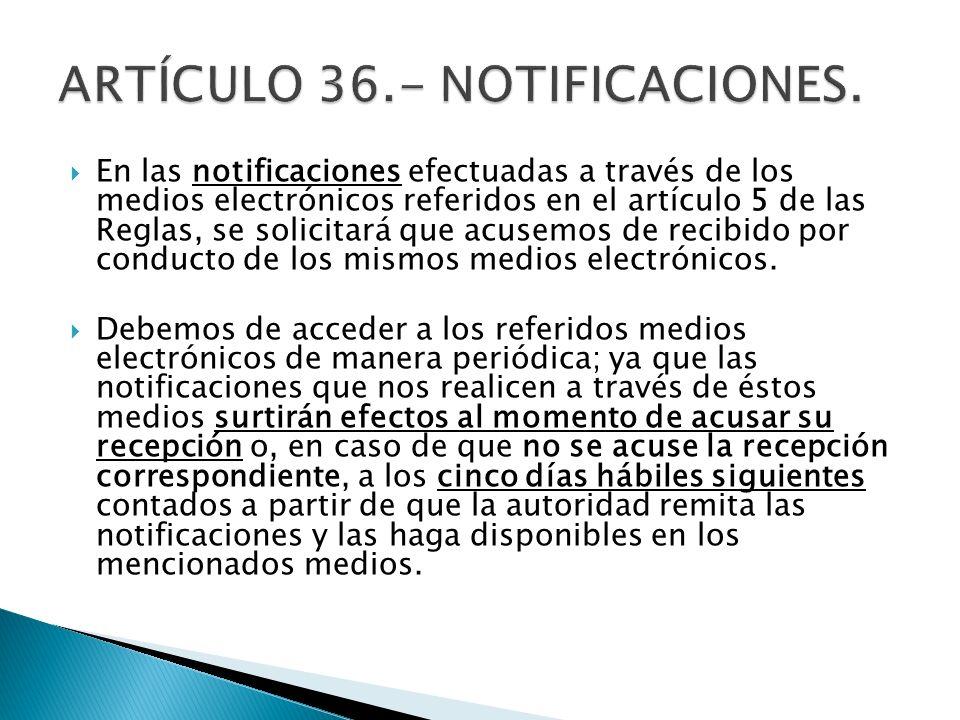 ARTÍCULO 36.- NOTIFICACIONES.