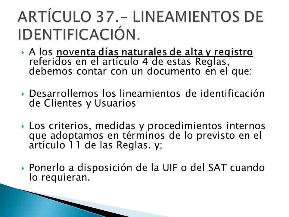 ARTÍCULO 37.- LINEAMIENTOS DE IDENTIFICACIÓN.