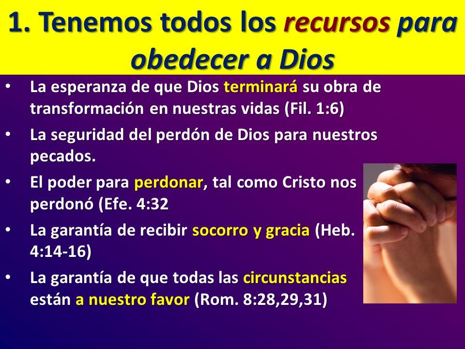 1. Tenemos todos los recursos para obedecer a Dios