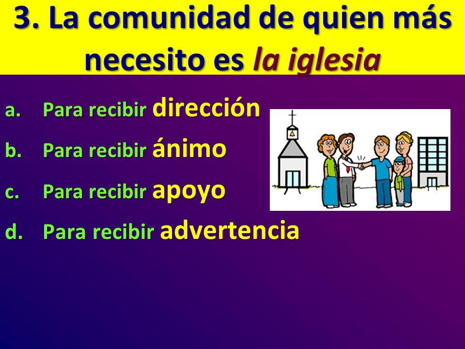 3. La comunidad de quien más necesito es la iglesia
