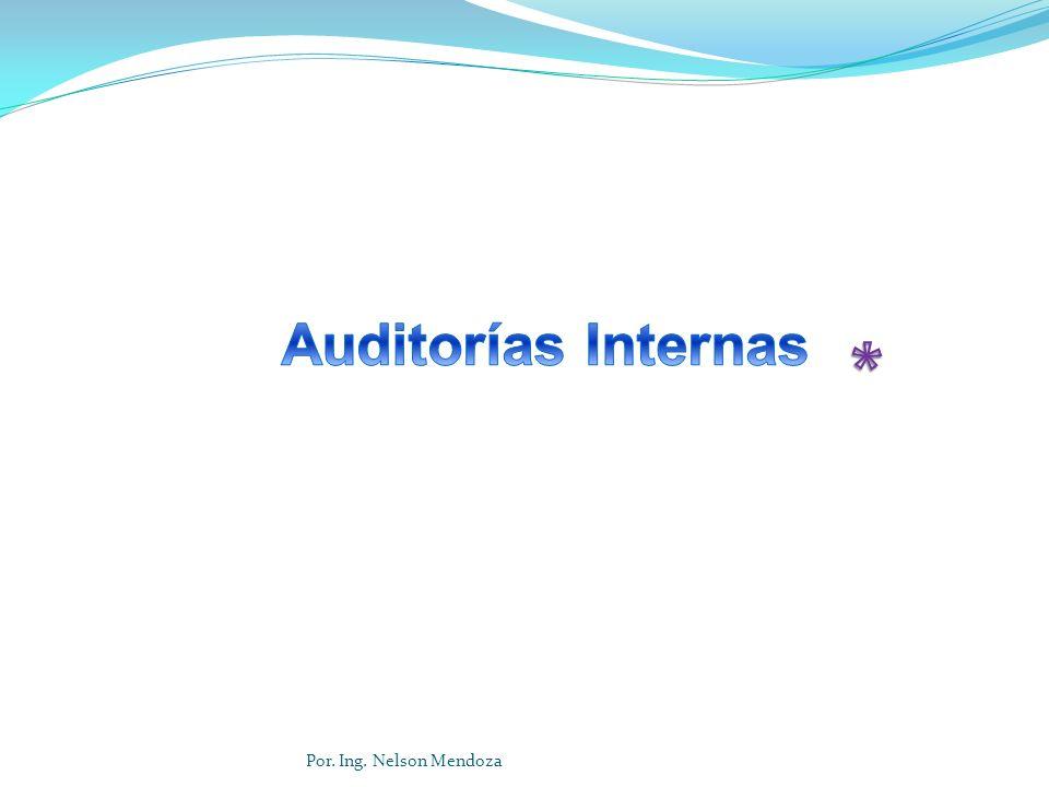 Auditorías Internas * Por. Ing. Nelson Mendoza
