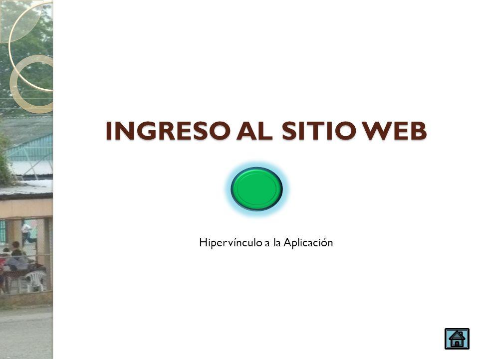 INGRESO AL SITIO WEB Hipervínculo a la Aplicación