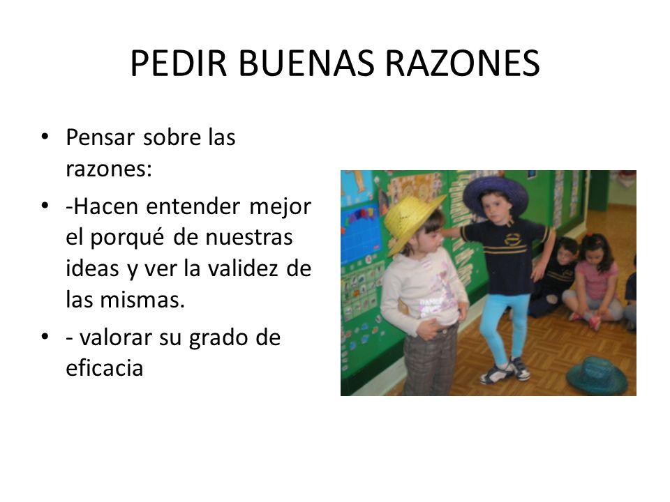 PEDIR BUENAS RAZONES Pensar sobre las razones: