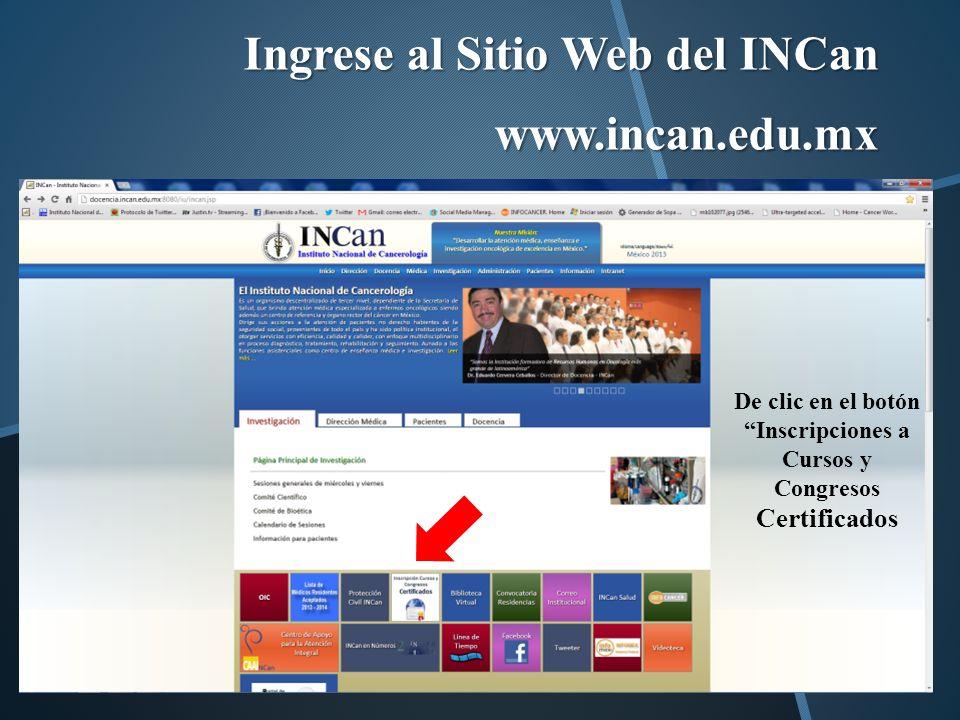 Ingrese al Sitio Web del INCan www.incan.edu.mx