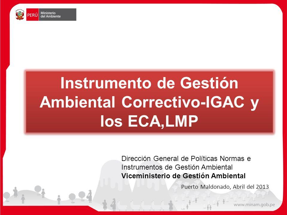 Instrumento de Gestión Ambiental Correctivo-IGAC y los ECA,LMP