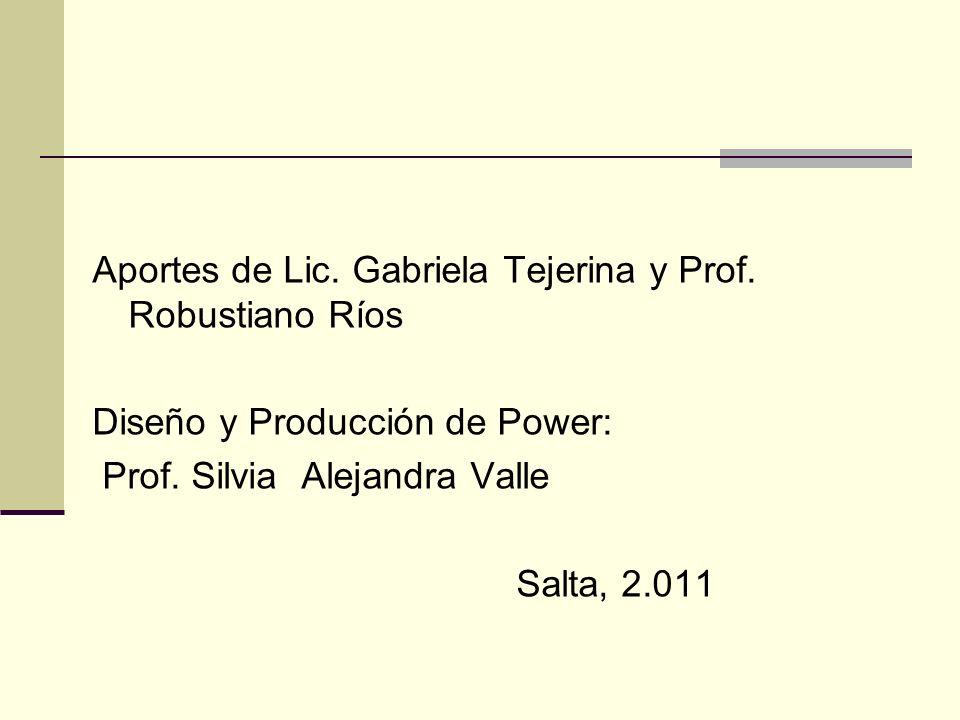 Aportes de Lic. Gabriela Tejerina y Prof. Robustiano Ríos