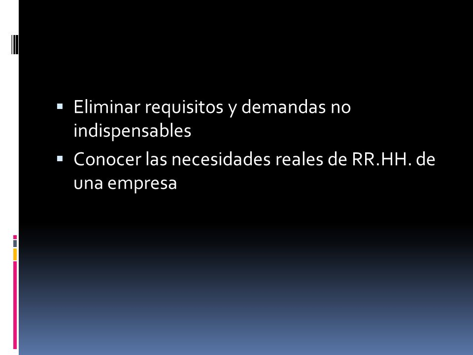 Eliminar requisitos y demandas no indispensables