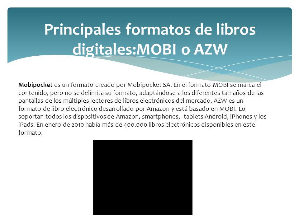 Principales formatos de libros digitales:MOBI o AZW