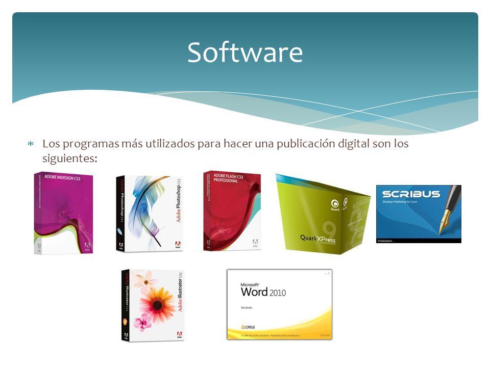 Software Los programas más utilizados para hacer una publicación digital son los siguientes:
