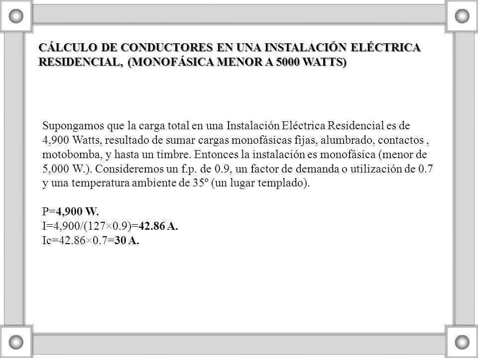 CÁLCULO DE CONDUCTORES EN UNA INSTALACIÓN ELÉCTRICA RESIDENCIAL, (MONOFÁSICA MENOR A 5000 WATTS)