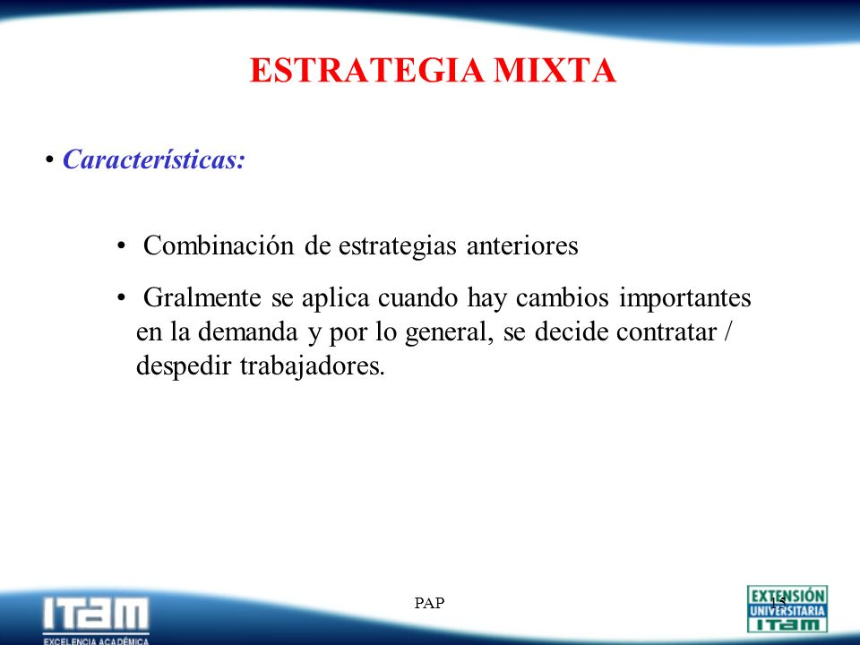 ESTRATEGIA MIXTA Características: