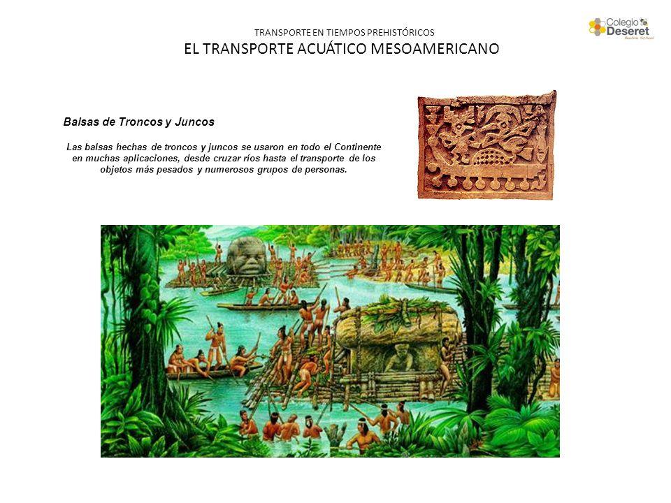 TRANSPORTE EN TIEMPOS PREHISTÓRICOS EL TRANSPORTE ACUÁTICO MESOAMERICANO
