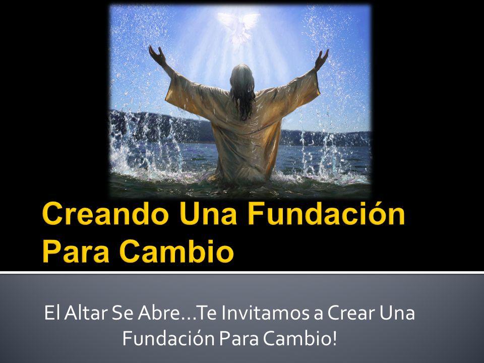 Creando Una Fundación Para Cambio