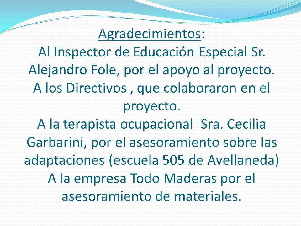 Agradecimientos: Al Inspector de Educación Especial Sr