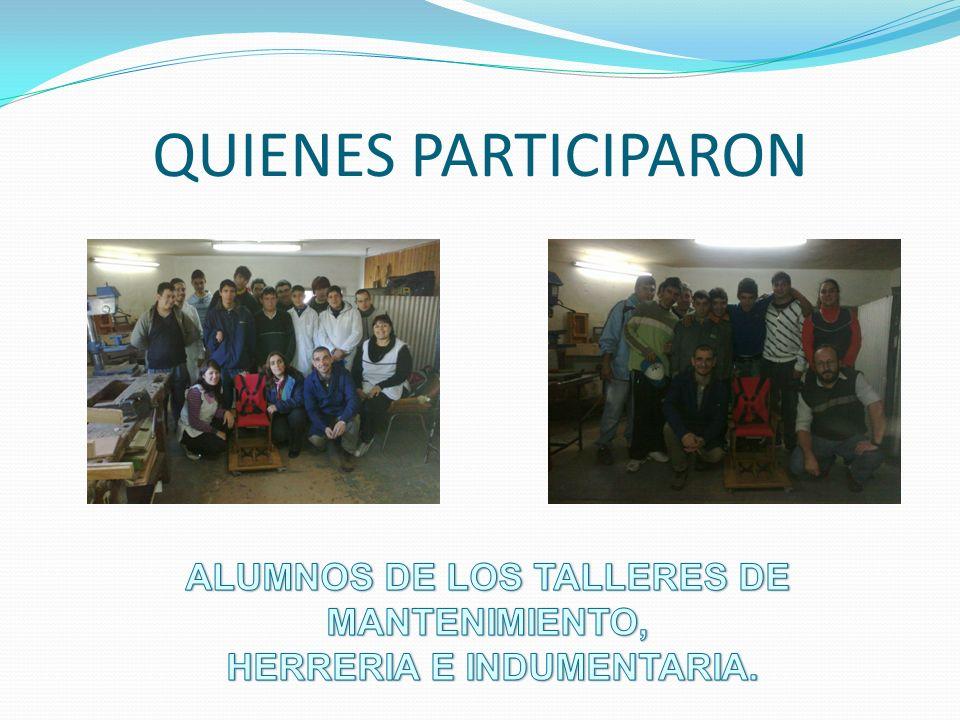 ALUMNOS DE LOS TALLERES DE MANTENIMIENTO, HERRERIA E INDUMENTARIA.
