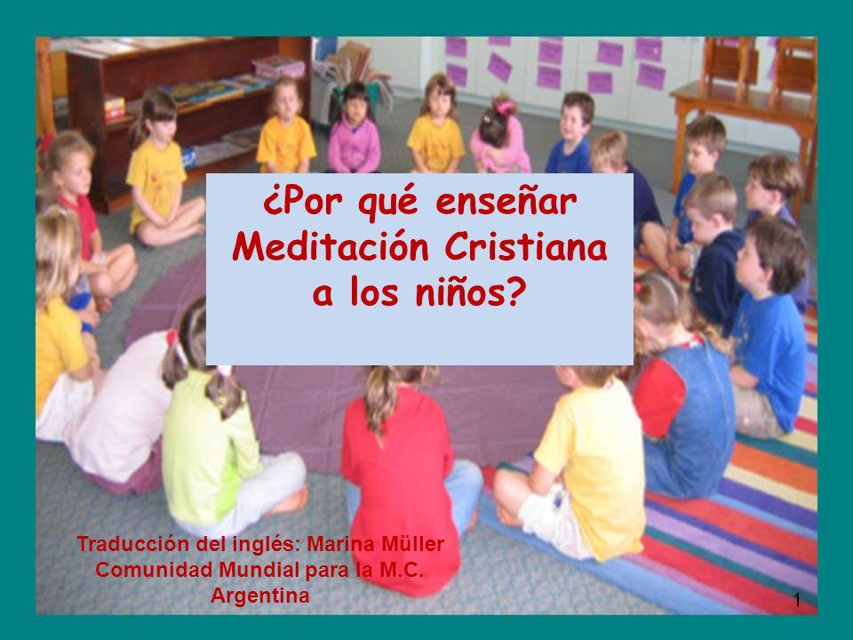 Traducción del inglés: Marina Müller Comunidad Mundial para la M.C.