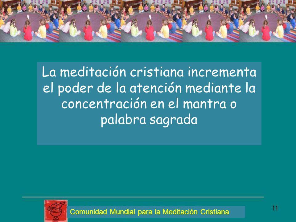 La meditación cristiana incrementa el poder de la atención mediante la concentración en el mantra o palabra sagrada