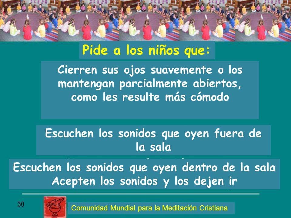 Pide a los niños que: Cierren sus ojos suavemente o los mantengan parcialmente abiertos, como les resulte más cómodo.