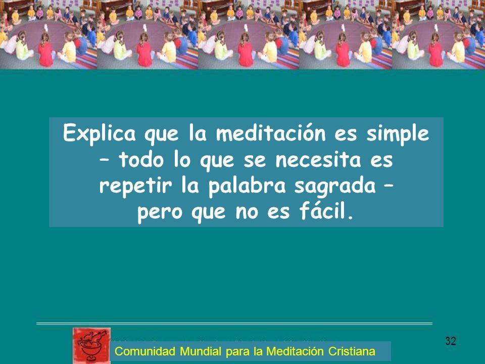 Explica que la meditación es simple – todo lo que se necesita es