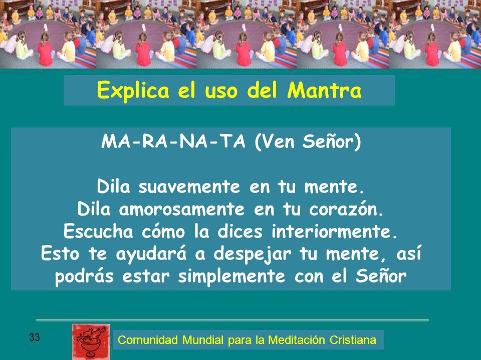 Explica el uso del Mantra