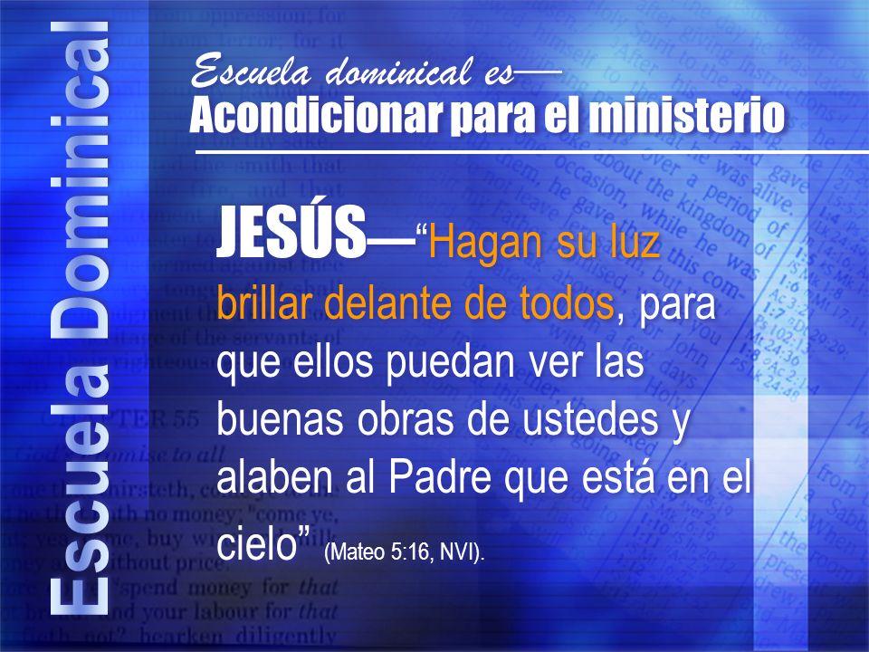 Escuela dominical es— Acondicionar para el ministerio.