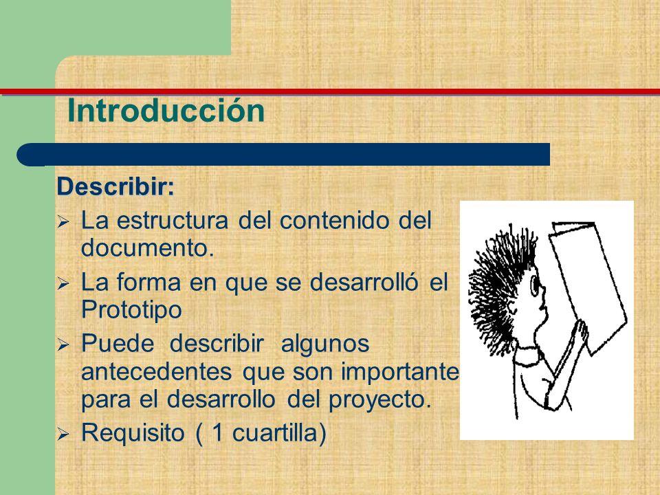 Introducción Describir: La estructura del contenido del documento.