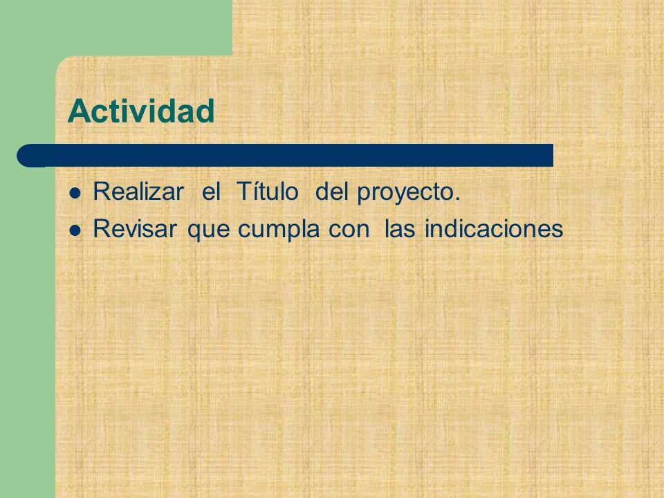 Actividad Realizar el Título del proyecto.