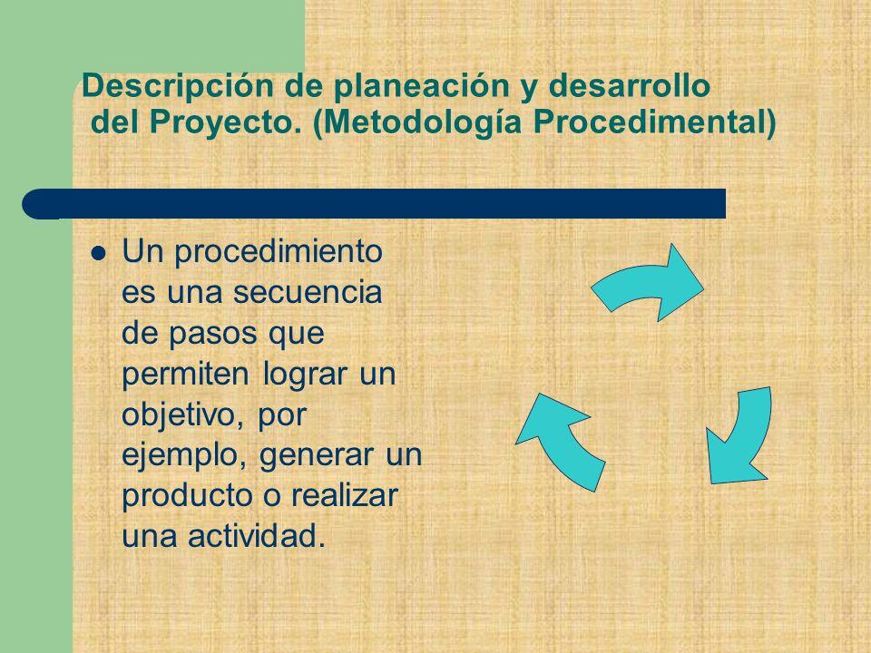 Descripción de planeación y desarrollo del Proyecto