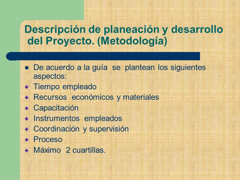 Descripción de planeación y desarrollo del Proyecto. (Metodología)