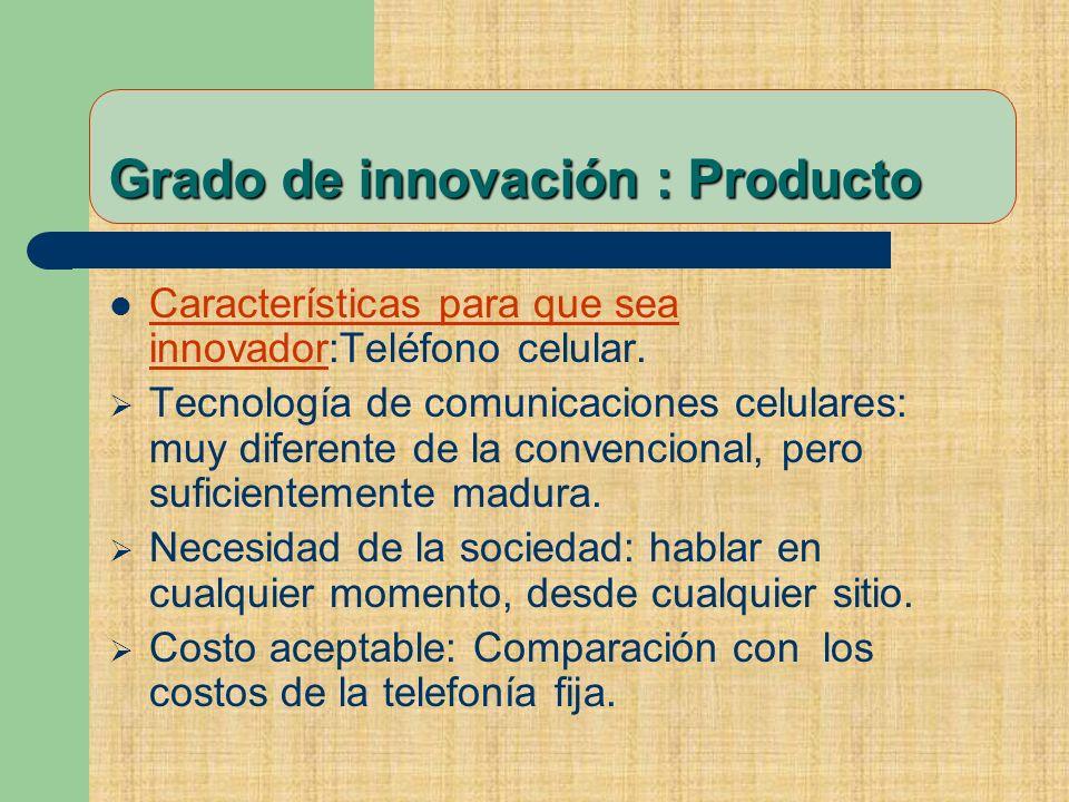 Grado de innovación : Producto