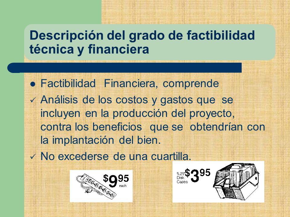 Descripción del grado de factibilidad técnica y financiera