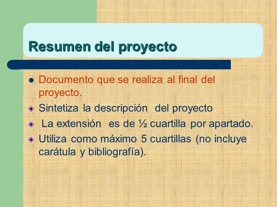 Resumen del proyecto Documento que se realiza al final del proyecto.