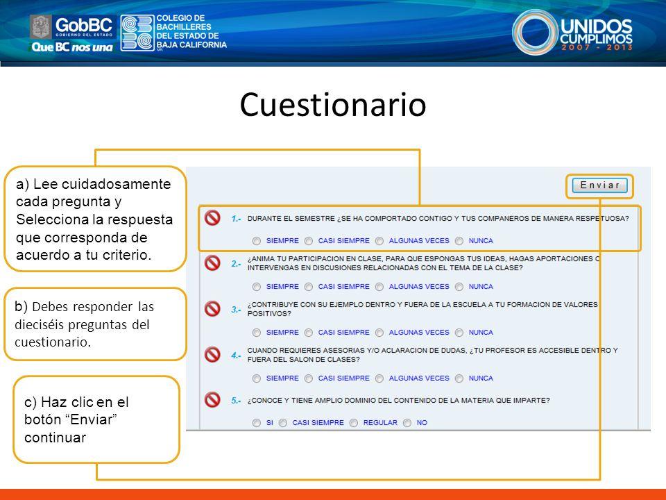 Cuestionario a) Lee cuidadosamente cada pregunta y Selecciona la respuesta que corresponda de acuerdo a tu criterio.