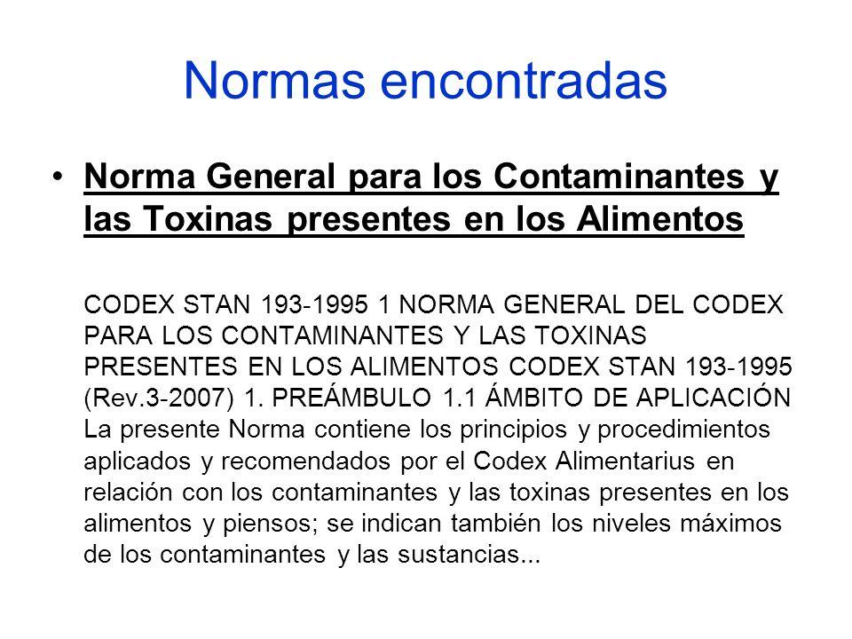 Normas encontradas Norma General para los Contaminantes y las Toxinas presentes en los Alimentos.