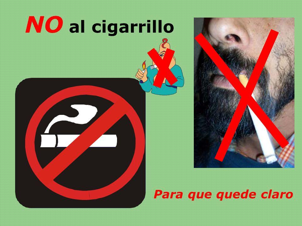 NO al cigarrillo Para que quede claro