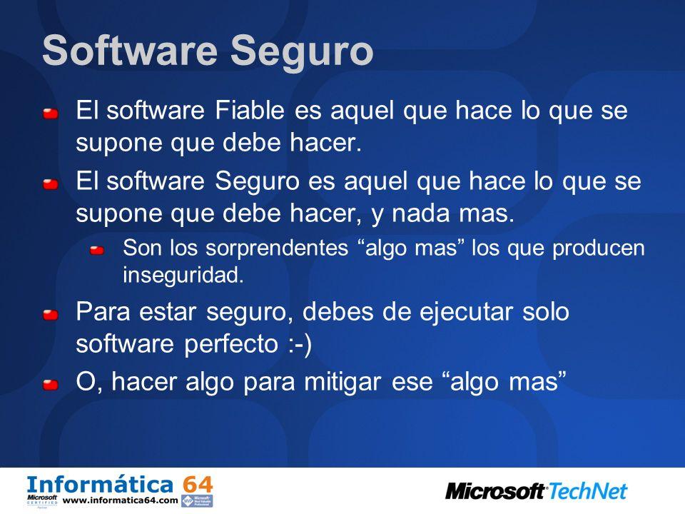 Software Seguro El software Fiable es aquel que hace lo que se supone que debe hacer.