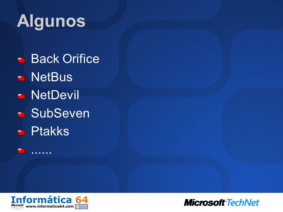 Algunos Back Orifice NetBus NetDevil SubSeven Ptakks ......