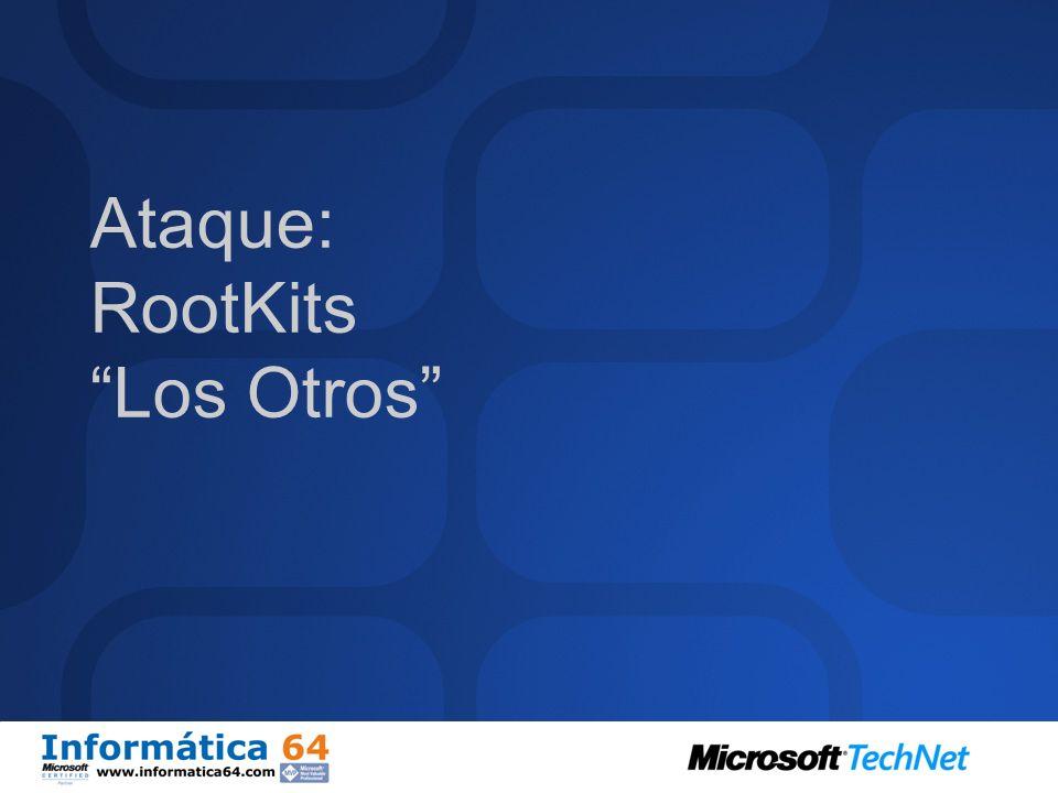 Ataque: RootKits Los Otros