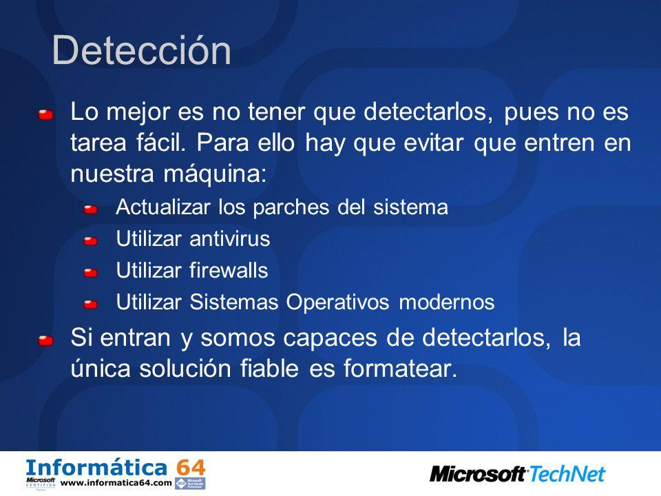 Detección Lo mejor es no tener que detectarlos, pues no es tarea fácil. Para ello hay que evitar que entren en nuestra máquina: