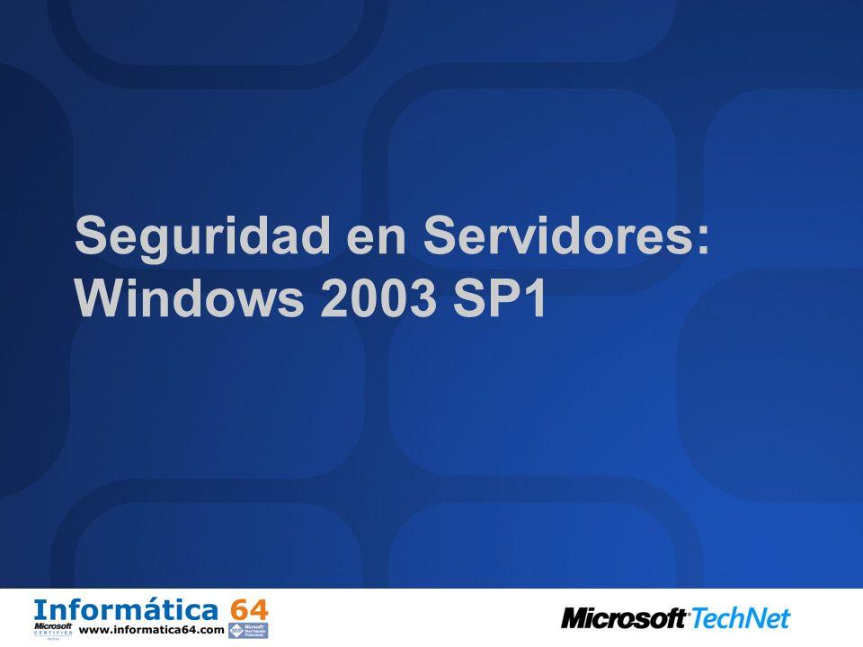 Seguridad en Servidores: Windows 2003 SP1