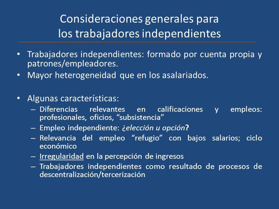 Consideraciones generales para los trabajadores independientes