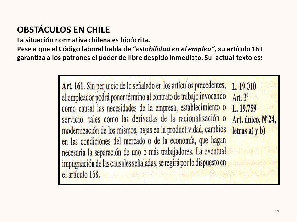 OBSTÁCULOS EN CHILE La situación normativa chilena es hipócrita.
